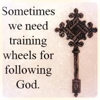 Training wheels for following God